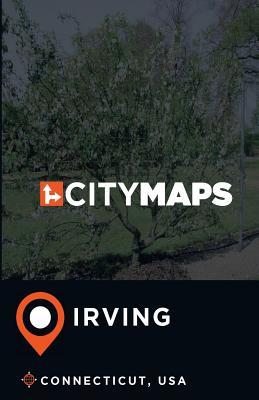 City Maps Irving Connecticut, USA by James McFee City Of Irving Map on
