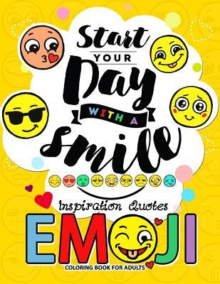 Emoji Coloring Book for Adults: A Positive & Uplifting Inspirational Coloring Book for Women, Men, Teen and Girls