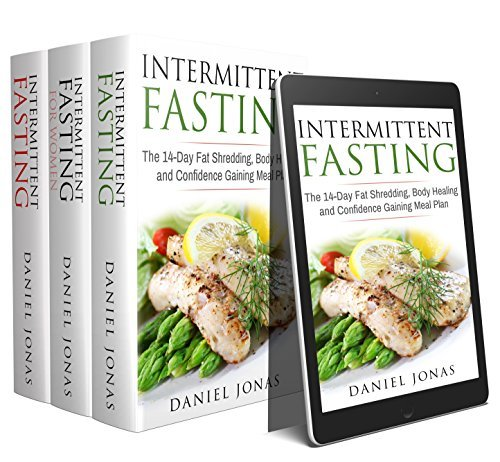 Fat Loss: 3 Manuscripts: The Complete Beginners Guide to Permanent Fat Loss, Lean Muscle and Healthy Living, Intermittent Fasting for Women, The 14-Day Intermittent Fasting Meal Plan