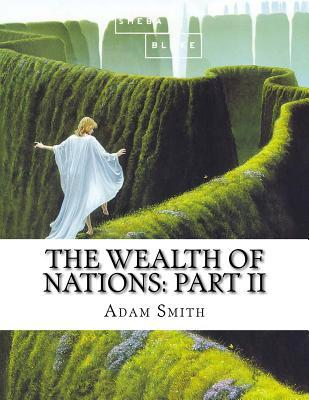 The Wealth of Nations: Part II