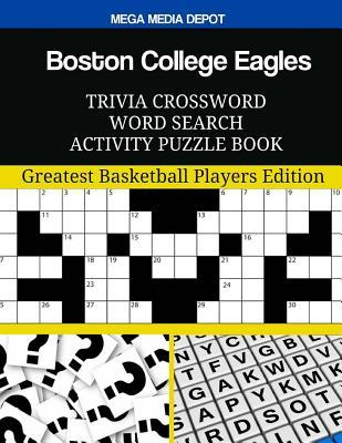 Boston College Eagles Trivia Crossword Word Search Activity Puzzle Book: Greatest Basketball Players Edition