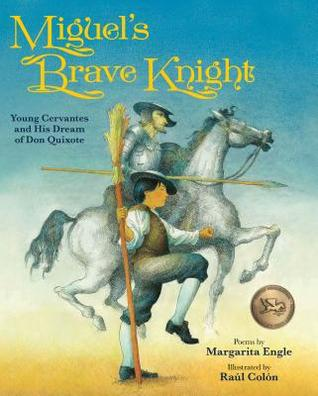 Miguel's Brave Knight by Margarita Engle