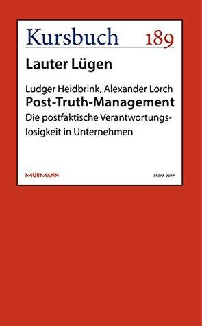 post-truth-management-die-postfaktische-verantwortungslosigkeit-in-unternehmen-kursbuch