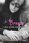 In this Breeze (Lake Shore University, #1)