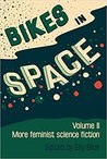Bikes in Space: More Feminist Bicycle Science Fiction