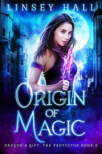 Origin of Magic (Dragon's Gift: The Protector, #3)