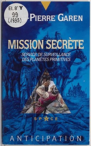 Service de surveillance des planètes primitives (29): Mission secrète (Anticipation)