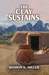 The Clay Sustains: Book 3 in The Clay Series