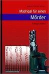 Madrigal für einen Mörder: Krimigeschichten