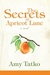 The Secrets of Apricot Lane by Amy Tatko