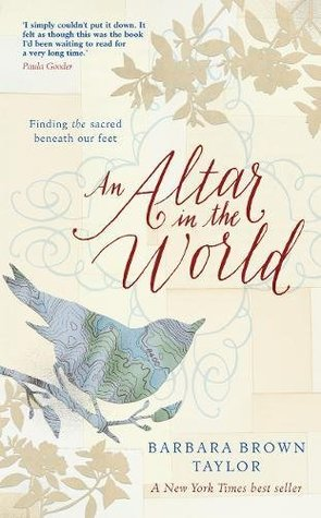 An altar in the world a geography of faith by barbara brown taylor fandeluxe Images