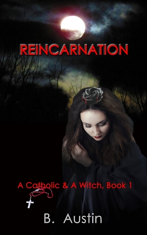 Reincarnation (A Catholic and a Witch Trilogy #1)