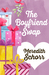 The Boyfriend Swap by Meredith Schorr