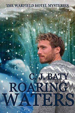 Book Review: Roaring Waters (The Warfield Hotel Mysteries Book 3) by C.J. Baty