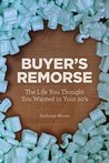 Buyer's Remorse: The Life You Thought You Wanted in Your 20s
