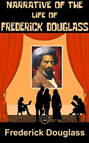 Narrative Of The Life Of Frederick Douglass: FREE Incidents In The Life Of A Slave Girl By Harriet Ann Jacobs, 100% Formatted, Illustrated - JBS Classics (100 Greatest Novels of All Time Book 12)
