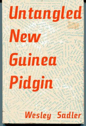 Untangled New Guinea Pidgin: A Course of Study