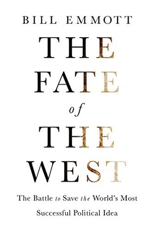 The Fate of the West: The Battle to Save the World's Most Successful Political Idea (Economist Books)