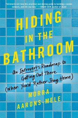 Hiding in the Bathroom: How to Get Out There When ...