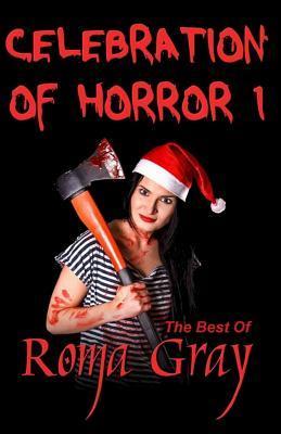 The Best of Roma Gray (Celebration of Horror, #1)