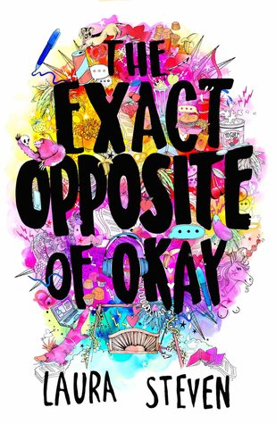 The Exact Opposite of Okay – Laura Steven