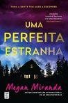 Uma Perfeita Estranha by Megan Miranda
