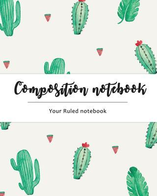 Composition Notebook: Cactus Design: Ruled Notebook (8x10)