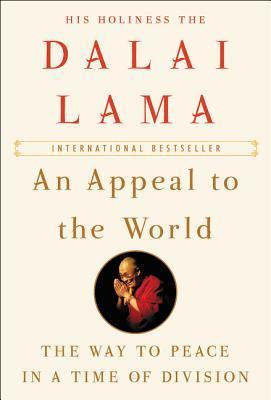 An Appeal to the World: The Way to Peace in a Time of Division - Dalai Lama XIV