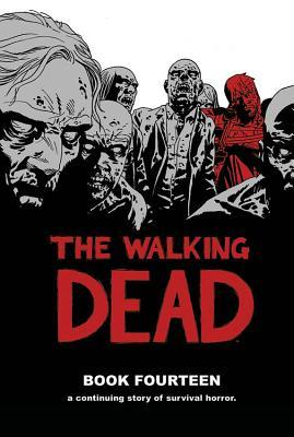 The Walking Dead, Book Fourteen (The Walking Dead #157-168)