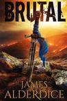 Brutal by James Alderdice
