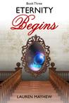 Eternity Begins (Liliana, #3)