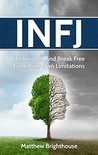Book cover for INFJ: Understand And Break Free From Your Own Limitations