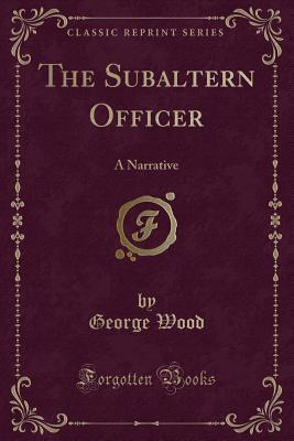 The Subaltern Officer: A Narrative