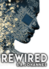ReWired by S.R. Johannes