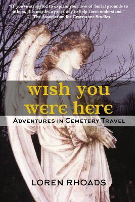 Wish You Were Here by Loren Rhoads