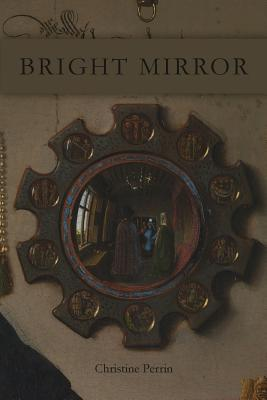 Bright Mirror by Christine Perrin