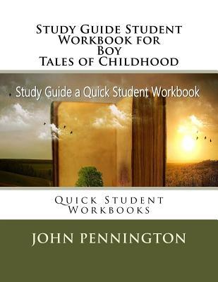 Study Guide Student Workbook for Boy Tales of Childhood: Quick Student Workbooks