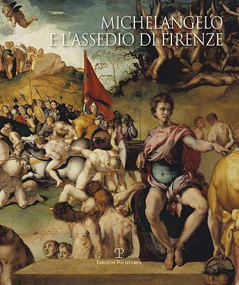 Michelangelo E L'Assedio Di Firenze: 1529-1530