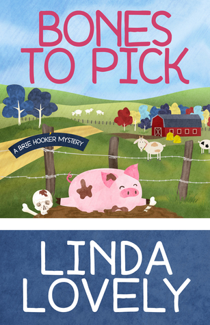 Bones to Pick, A Brie Hooker Mystery  #1 by Linda Lovely