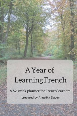 A Year of Learning French by Angelika Davey