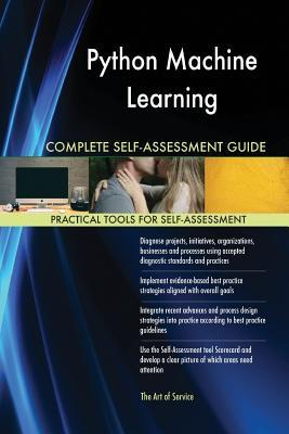 Python Machine Learning Complete Self-Assessment Guide