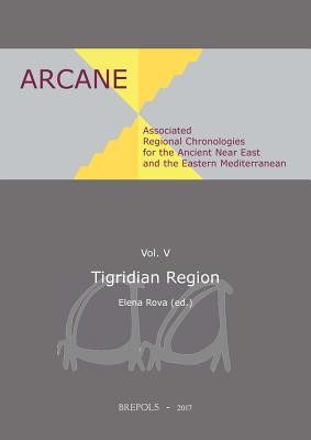 Associated Regional Chronologies for the Ancient Near East and the Eastern Mediterranean: Tigridian Region