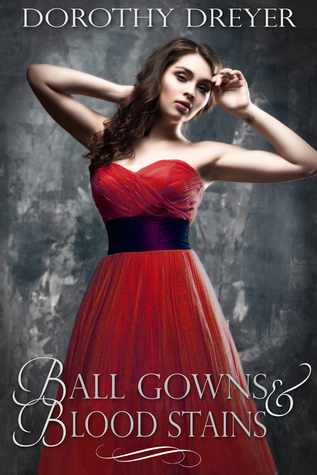 Ball Gowns and Blood Stains