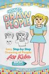 How to Draw People: Easy Step-By-Step Drawing of People for Kids