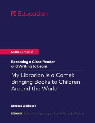 Grade 3: Module 1: My Librarian Is a Camel: How Books Are Brought to Children Around the World, Student Workbook
