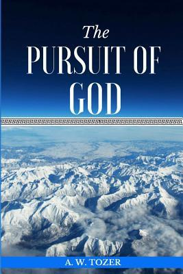 The Pursuit of God: Experiencing a Deeper and Stronger Relationship with God.