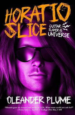 Horatio Slice, Guitar Slayer of the Universe by Oleander Plume