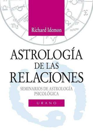 Astrología de las relaciones: a la búsqueda de uno mismo en el reflejo de los demás par Richard Idemon