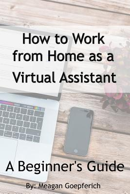 How to Work from Home as a Virtual Assistant - A Beginner's Guide