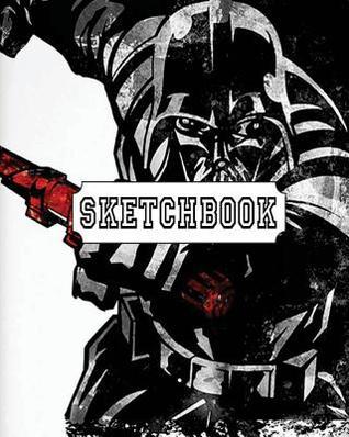 Sketchbook: Star Wars V.2: 120 Pages of 8 X 10 Blank Paper for Drawing, Doodling or Sketching (Sketchbooks)